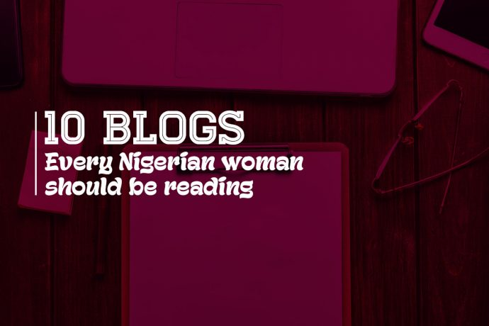 10 Blogs Every Nigerian Woman should be Reading