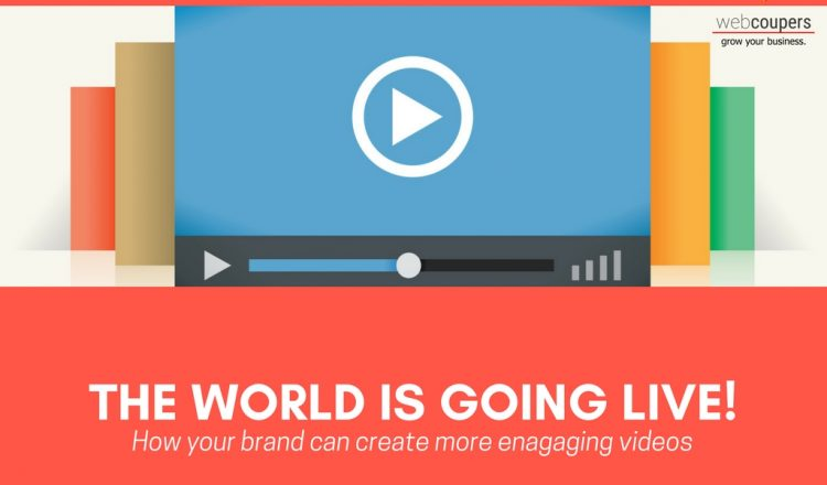 The World is Going LIVE! How your Brand Can Create More Engaging Live Videos