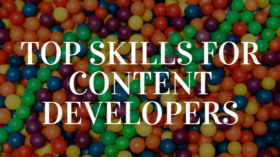 Top Skills For Content Developers