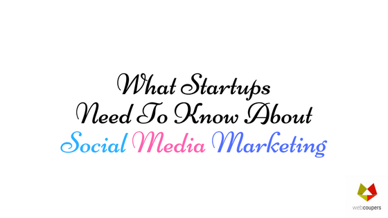 What Startups Need To Know About Social Media Marketing