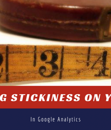 How To Measure Stickiness on Your Blog in Google Analytics