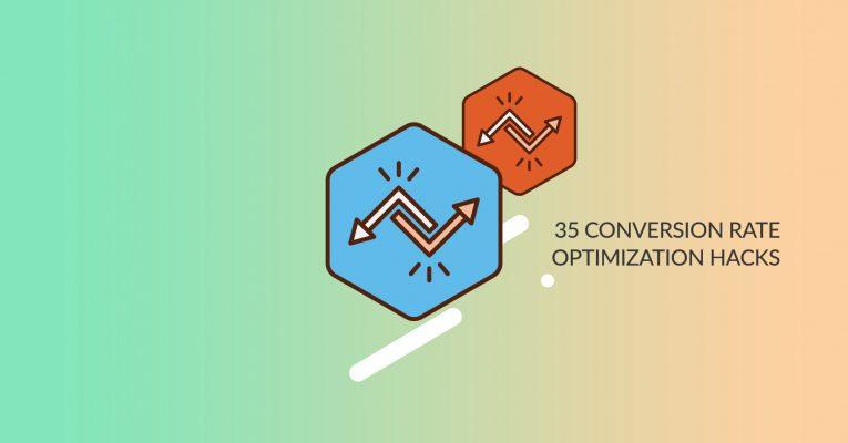 35 Conversion Rate Optimization Hacks