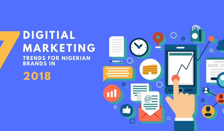 7 Digital Marketing Trends For Nigerian Brands In 2018