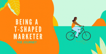 Being a T shaped Marketer